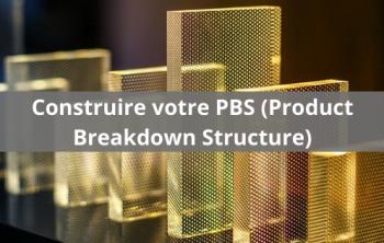 Comment construire votre PBS (Product Breakdown Structure) de projet? 12