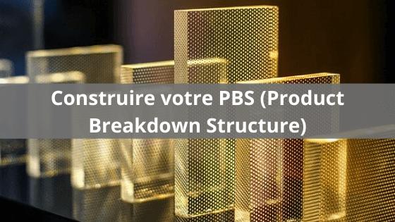 Comment construire votre PBS (Product Breakdown Structure) de projet? 4