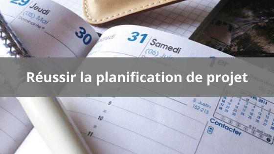 Réussir la planification projet