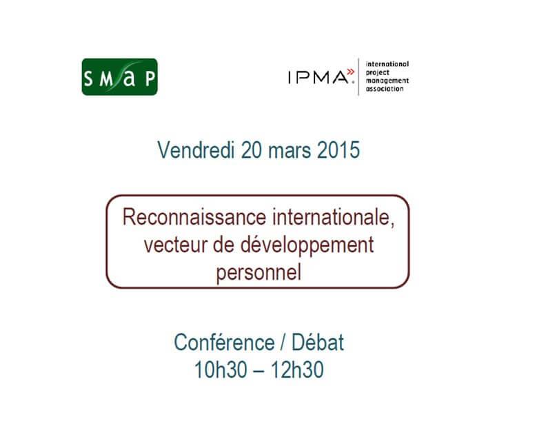 Conférence / Débat IPMA vendredi 20 mars 2015 : reconnaissance internationale, vecteur de développement personnel 2