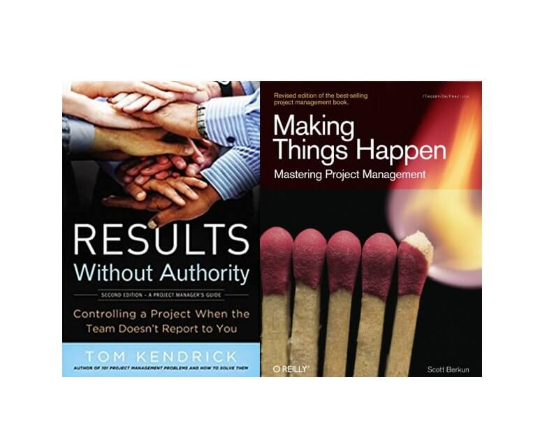 Deux ouvrages importants en gestion de projet : Results without Authority et Making Things Happen 4