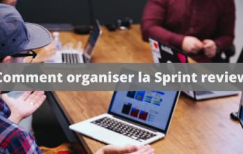 Comment organiser la sprint review