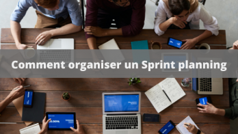 Comment organiser un sprint planning