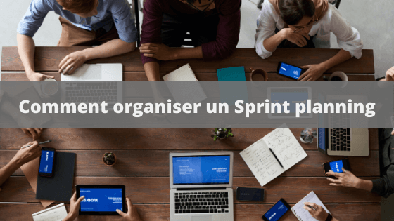 Comment organiser un sprint planning