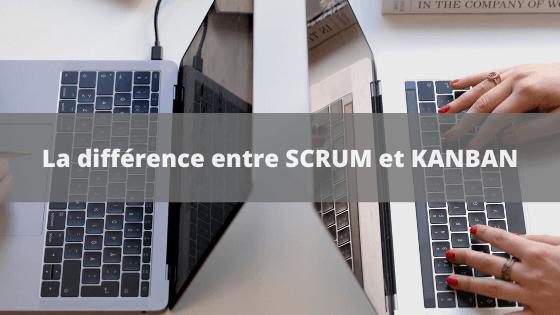 La différence entre SCRUM et KANBAN 2