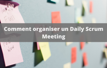 Organiser un Daily Scrum Meeting