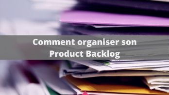 Comment créer son product backlog