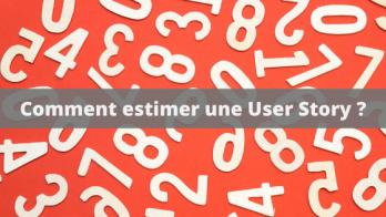comment estimer une user story
