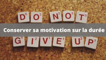 comment maintenir sa motivation