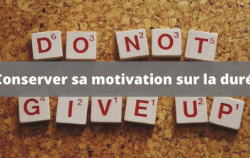comment maintenir sa motivation