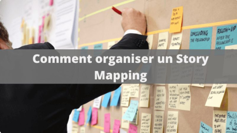 Comment organiser un Story Mapping