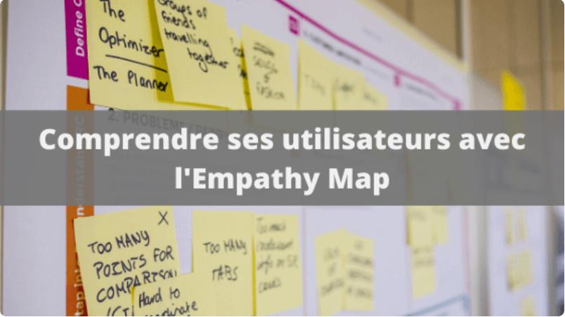 Empathy map comprendre ses utilisateurs