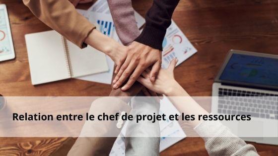 relation entre chef de projet et ressources projet