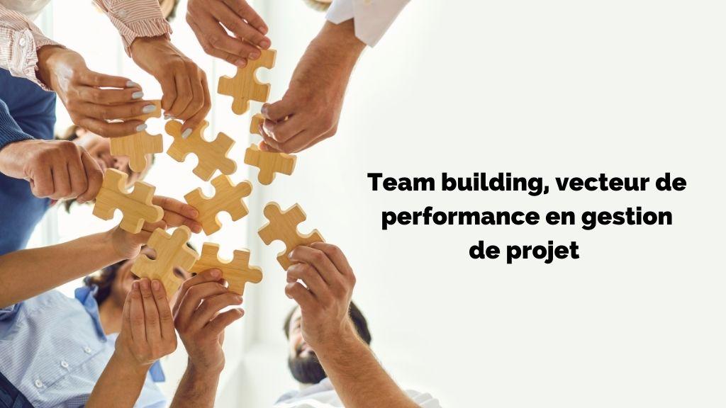Le team building améliore votre gestion de projet