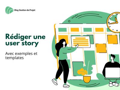 Rédiger une user story Agile